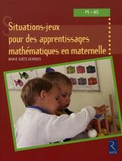 Situations-jeux pour des apprentissages mathématiques en maternelle - Intérieur - Format classique