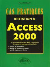 Initiation A Access 2000 De La Conception De Vos Tables A La Creation De Macros Et Procedures Visual - Intérieur - Format classique