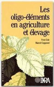 Les oligo-éléments en agriculture et élevage - Couverture - Format classique