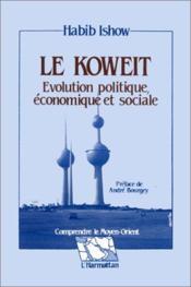 Le Koweit ; évolution politique, économique et sociale - Couverture - Format classique