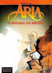 Aria t.2 ; la montagne aux sorciers - Intérieur - Format classique