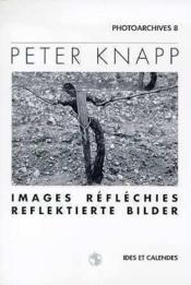 Peter Knapp - Images Reflechies - Couverture - Format classique
