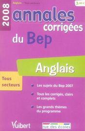 Annales Corrigees T.26 ; Anglais ; Bep Tous Secteurs (Edition 2008) - Intérieur - Format classique