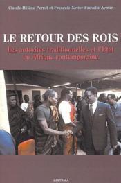 Le retour des rois ; les autorités traditionnelles et l'Etat en Afrique contemporaine - Couverture - Format classique