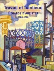 Travail Et Banlieue ; Regards D'Artistes - Intérieur - Format classique