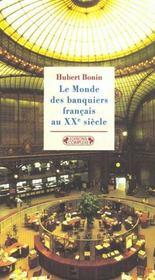 Le monde des banquiers francais au xxe siecle - Intérieur - Format classique