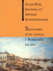 Souvenirs D'Un Voyage A Bordeaux En 1804 - Couverture - Format classique