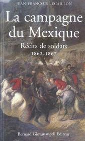 La campagne du mexique, 1862-1867 ; récits de soldats - Intérieur - Format classique