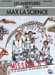 Les aventures de max la science ; mission t.1 ; à la recherche du dinosaure géant... - Intérieur - Format classique
