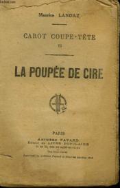 Carot Coupe Tete Tome 6 : La Poupee De Cire. Collection Le Livre Populaire. - Couverture - Format classique