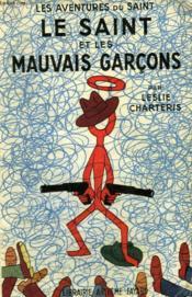Le Saint Et Les Mauvais Garcons. Les Aventures Du Saint N° 5. - Couverture - Format classique