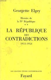 HISTOIRE DE LA IVe REPUBLIQUE TOME 2 : LA REPUBLIQUE DES CONTRADICTIONS: 1951-1954. - Couverture - Format classique