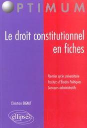 Le droit constitutionnel en fiches premier cycle universitaire iep concours administratifs - Intérieur - Format classique