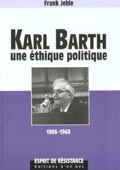Karl Barth, Une Ethique Politique, 1906-1968 - Intérieur - Format classique