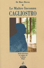 Le Maitre Inconnu Cagliostro ; Etude Historique Et Critique Sur La Haute Magie - Couverture - Format classique