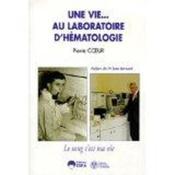 Vie Au Laboratoire D'Hematologie (Une) - Couverture - Format classique