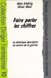 Faire Parler Les Chiffres: La Strategique Descriptive Au Service De La Gestion - Couverture - Format classique