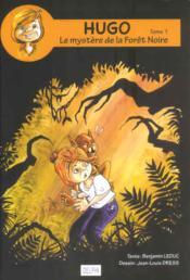 Hugo t.1 ; le mystère de la forêt noire - Couverture - Format classique