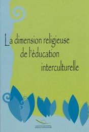 Vente livre :  La Dimension Religieuse De L'Education Interculturelle  - Collectif