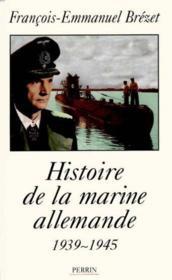Histoire De La Marine Allemande 1939-1945 - Intérieur - Format classique