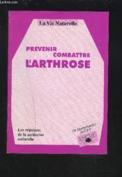 Combattre Prevenir L'Arthrose - Couverture - Format classique