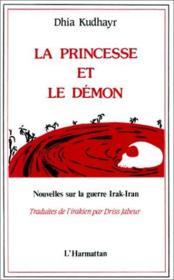 La princesse et le démon ; nouvelles sur la guerre Irak-Iran - Couverture - Format classique