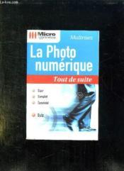 La photo numerique tout de suite - Couverture - Format classique