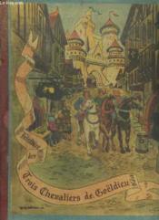 Histoire Des Trois Chevaliers De Goeldieu. - Couverture - Format classique