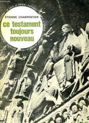 Ce Testament Toujours Nouveau. Collection : Jalons. Je Sais, Je Crois. - Couverture - Format classique