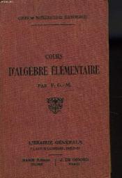 COURS D'ALGEBRE ELEMENTAIRE conforme aux derniers programmes de l'enseignement secondaire. - Couverture - Format classique