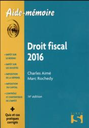 Droit fiscal (édition 2016)  - Charles Aime - Marc Rochedy