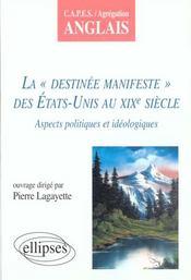 La destinee manifeste des etats-unis au xixe siecle aspects politiques et ideologiques - Intérieur - Format classique