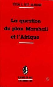 La question du plan Marshall et l'Afrique - Couverture - Format classique