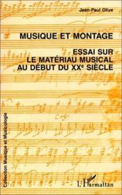 Musique et montage ; essai sur le matériau musical au début du XXè siècle - Couverture - Format classique