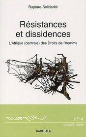 Rupture t.4 ; résistances et dissidences ; l'Afrique (centrale) des droits de l'homme - Couverture - Format classique