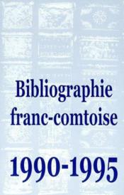 Bibliographie Franc-Comtoise 1990-1995 - Couverture - Format classique