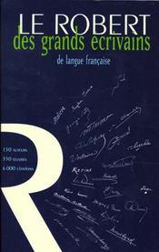 Le Robert Des Grands Ecrivains De Langue Francaise - Intérieur - Format classique