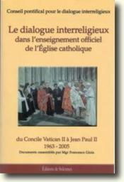 Le dialogue interreligieux dans l'enseignement officiel de l'Eglise catholique - Couverture - Format classique