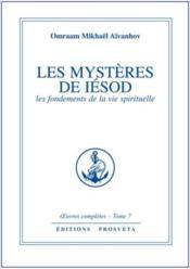 Oeuvres Completes T.7 ; Les Mystères De Iésod ; Les Fondements De La Vie Spirituelle - Couverture - Format classique