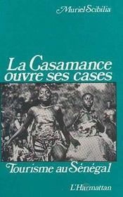 La Casamance Ouvre Ses Cases ; Tourisme Au Senegal - Intérieur - Format classique