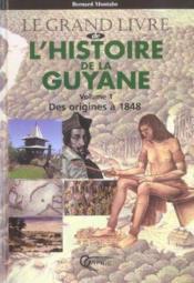 L'Histoire De La Guyane Tome 1 - Couverture - Format classique