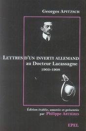Lettres D'Un Inverti Allemand Au Docteur Lacassagne 1903-1908 - Intérieur - Format classique