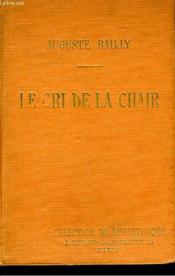 Le Cri De La Chair. Collection De Bibliotheque N° 4. - Couverture - Format classique