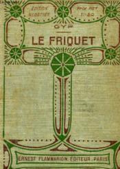 Le Friquet. Collection : Edition Illustree N° 3. - Couverture - Format classique