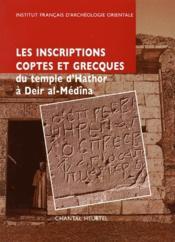 Les inscriptions coptes et grecques du temple d'Hathor à Deir al-Médîna - Couverture - Format classique