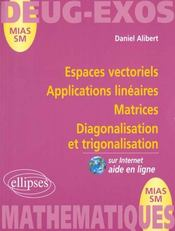 Espaces vectoriels ; applications linéaires ; matrices ; diagonalisation et trigonalisation - Intérieur - Format classique