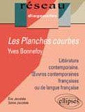 Les Planches Courbes Yves Bonnefoy ; Dans Le Leurre Des Mots ; La Maison Natale - Couverture - Format classique