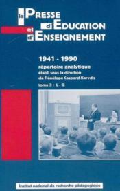 La presse d'education et d'enseignement 1941-1990. repertoire analyti que - tome 3 - l-q - Couverture - Format classique