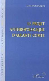 Le projet anthropologique d'Auguste Comte - Intérieur - Format classique