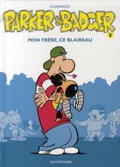 Parker & Badger t.5 ; mon frère, ce blaireau - Intérieur - Format classique